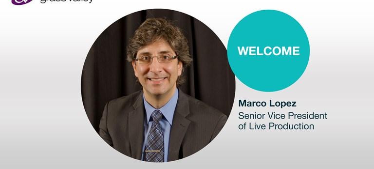 Press Release: Marco Lopez Rejoins Grass Valley to Drive Live Production Business to the Next Level